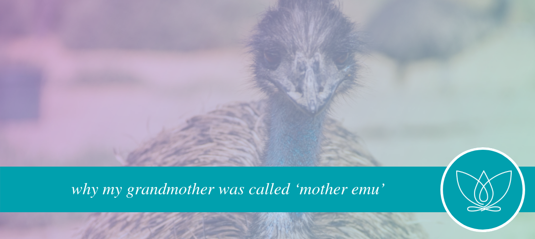 why my grandmother was called 'mother emu'