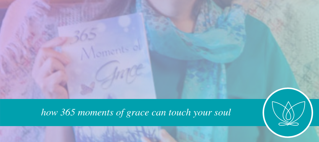 how 365 moments of grace can touch your soul