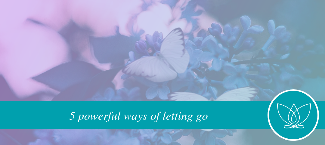 5 Powerful Ways of Letting Go