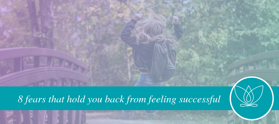 8 fears stopping you from feeling successful