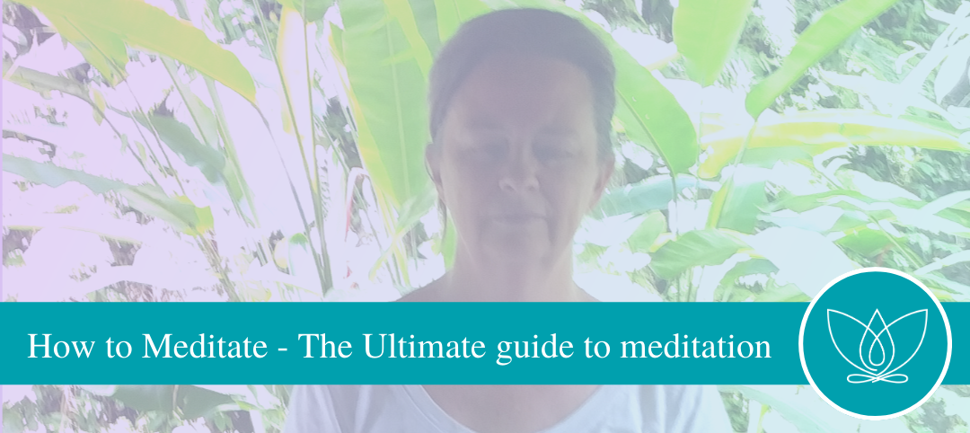 How to Meditate – The Ultimate guide to meditation