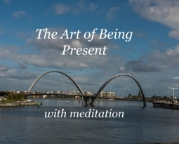 The Art of Being Present With Meditation