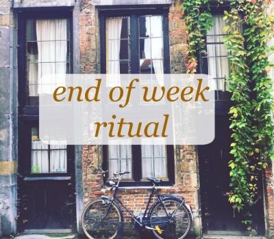 End of week ritual