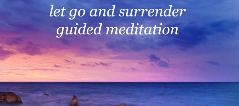let go and surrender guided meditation