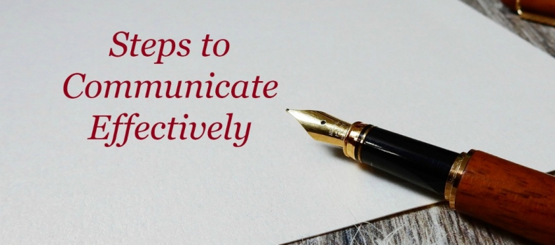 Steps to Communicate Effectively